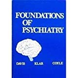 Foundations of Psychiatry, Davis, Wayne R. and Klar, Howard, 0721613411