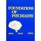 Foundations of Psychiatry, Davis, Wayne R. and Klar, Howard, 0721613411