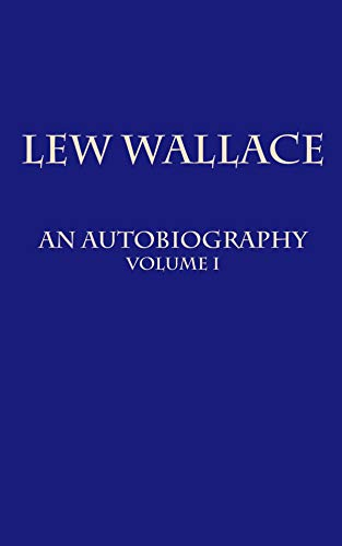 Amazon Lew Wallace An Autobiography Volume 1 Ebook Lew