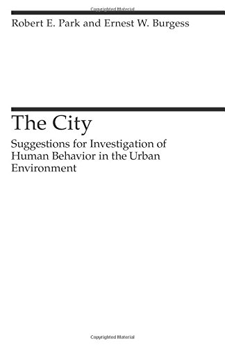 Books : The City: Suggestions for Investigation of Human Behavior in the Urban Environment (Heritage of Sociology Series)