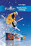 img - for Science Fusion Motion Forces and Energy Module I (grades 6-8) Teacher Edition 2017 book / textbook / text book