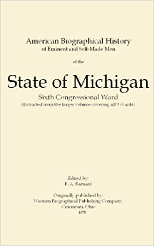 Book American Biographical History of Eminent and Self-made Men of the State of Michigan Sixth Congressional Ward. Exracted From the Larger Volume Covering All 9 Wards