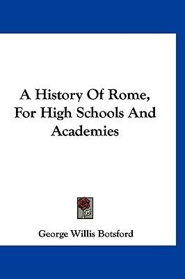 A History of Rome, for High Schools and Academies(Hardback) - 2007 Edition ebook