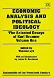 Economic Analysis and Political Ideology, Karl Brunner, 1858980259
