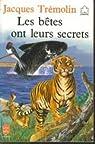 Les Bêtes ont leurs secrets par Trémolin