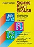 Signing Exact English - Pocket Edition - Eighth Printing by Modern Signs Press, Inc (Paperback -2000)
