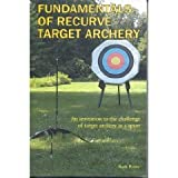 Fundamentals of Recurve Target Archery, Ruth Rowe, 0971529809
