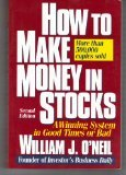 How to Make Money in Stocks : A Winning System in Good Times or Bad, O'Neil, William J., 0070478937