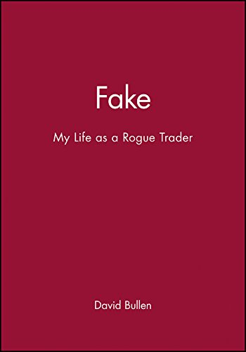 Read Online Fake: My Life as a Rogue Trader pdf