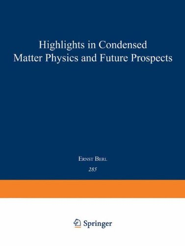 Highlights in Condensed Matter Physics and Future Prospects (Nato Science Series B:)