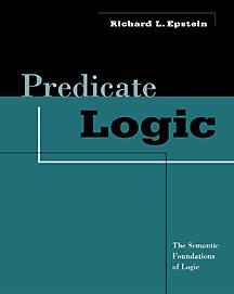 Predicate Logic: The Semantic Foundations of Logic