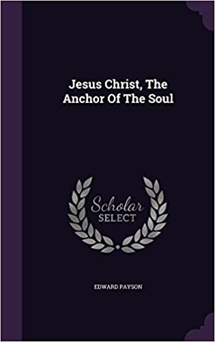 Jesus Christ, The Anchor Of The Soul