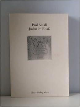 Juden Im Elsass German Edition Paul Assall 9783891510001 Amazon Com Books