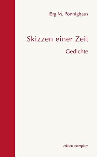Skizzen einer Zeit: Gedichte (Edition Exemplum)