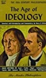 The Age of Ideology, Henry D. Aiken, 0451601858