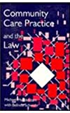 Community Care Practice and the Law, Mandelstam, Michael and Schwehr, Belinda, 185302273X