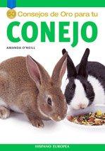 50 Consejos De Oro Para Tu Conejo/ Gold Metal Guide, Rabbit (Spanish Edition) by Hispano Europea