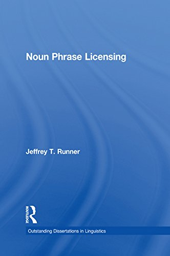 Download Noun Phrase Licensing (Outstanding Dissertations in Linguistics) Pdf