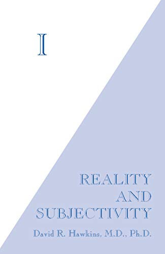 I: Reality and Subjectivity by [Hawkins, David R.]