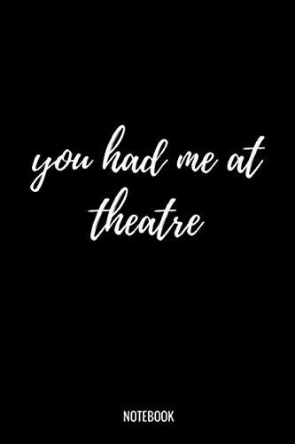You Had Me At Theatre: Liniertes Notizbuch A5 - Theater Musical Broadway Schauspieler Drama Geschenk (Vatertag Kanada)