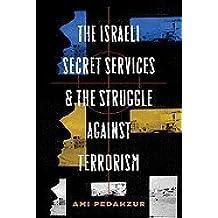 Israeli Secret Services & the Struggle Against Terrorism (09) by Pedahzur, Ami [Hardcover (2009)]