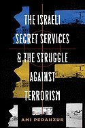 Israeli Secret Services & the Struggle Against Terrorism (09) by Pedahzur, Ami [Hardcover (2009)]