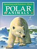 Questions and Answers about Polar Animals, Michael Chinery, 1856979644