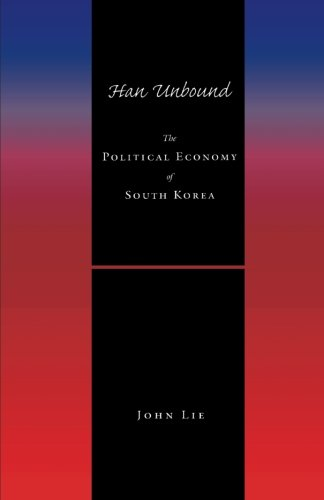 Han Unbound: The Political Economy of South Korea