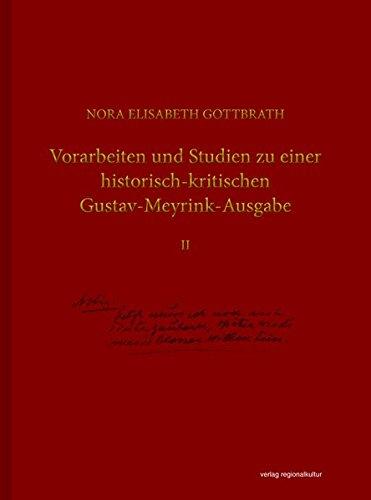 Vorarbeiten und Studien zu einer historisch-kritischen Gustav-Meyrink-Ausgabe: Band II