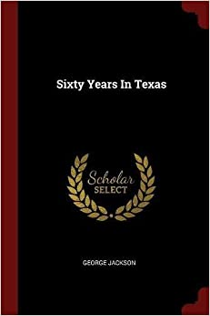 Book Sixty Years In Texas