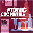 Atomic Cocktails - Drink Another Drink (Import)