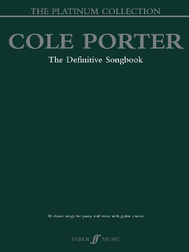 Cole Porter -- The Platinum Collection: The Definitive Songbook (Piano/Vocal/Chords) (Faber Edition: Platinum Collection)