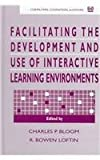 Facilitating the Development and Use of Interactive Learning Environments, , 0805818502