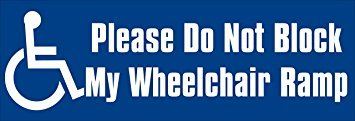Decal Ramp - MAGNET Please Do Not Block My Wheelchair Ramp Magnetic Magnet(handicapped access logo) Size: 3 x 9 inch