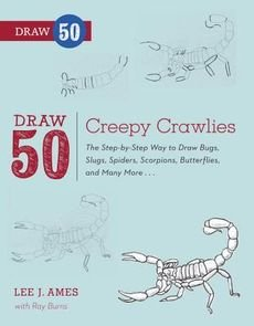 [(Draw 50 Creepy Crawlies: The Step-by-step Way to Draw Bugs, Slugs, Spiders, Scorpions, Butterflies, and Many More... )] [Author: Lee J. Ames] [Mar-2013]