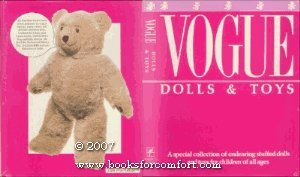 Vogue Dolls and Toys, A Special Collection of Endearing Stuffed Dolls and Toys for Children of all ages
