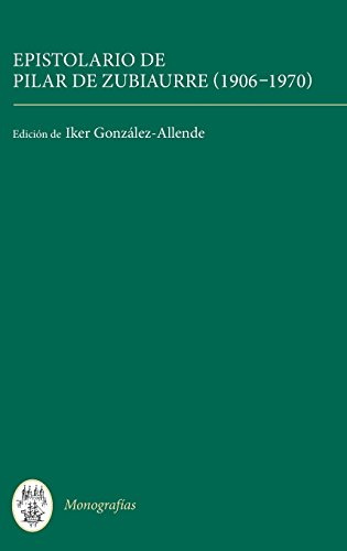 Epistolario de Pilar de Zubiaurre (1906-1970) (Monografías A) by Tamesis Books