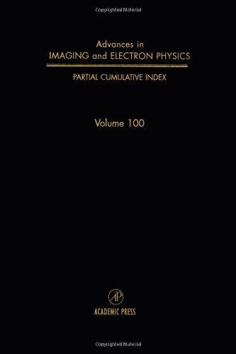 Download Partial Cumulative Index: Cumulative Index: 100 (Advances in Imaging and Electron Physics) Pdf