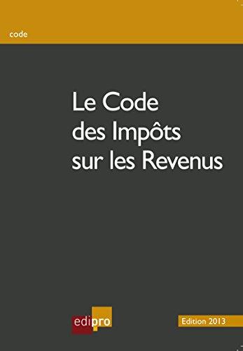 Download Le code des impôts sur les revenus: Mieux comprendre la fiscalité belge (French Edition) Pdf