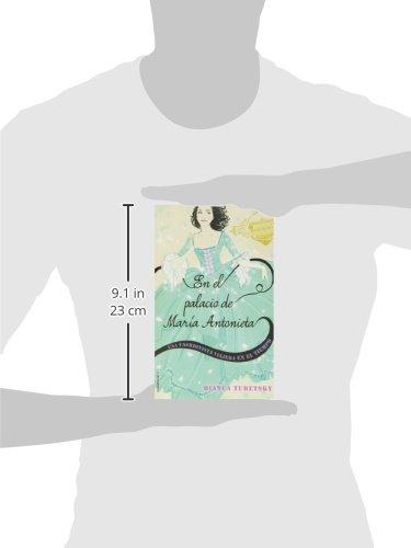 En el palacio de Maria Antonieta. Una fashionista viajera en el tiempo (Una fashionista viajera en el tiempo / the Time Traveler Fashionista) (Spanish ...