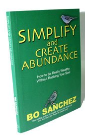 Download Simplify and Create Abundance (How to Be Really Wealthy Without Robbing Your Soul) pdf