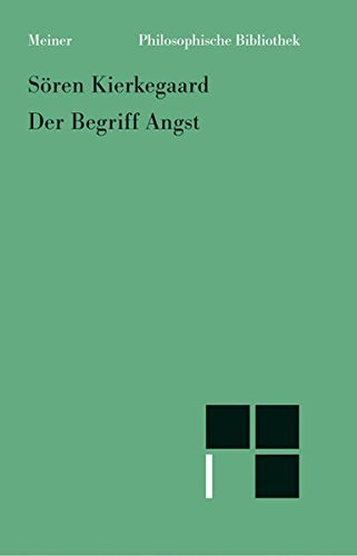 Der Begriff Angst: Eine schlichte psychologisch-hinweisende Erwägung in Richtung auf das dogmatiche Problem der Erbsünde von Vigilius Haufniensis (Philosophische Bibliothek)