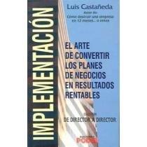 Implementacion / Implementation: El arte de convertir los planes de negocios en resultados rentables/The Art of Turning Business Plans into Profitable Results