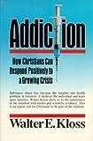 Addiction, Walter E. Kloss, 0828003904