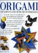 Origami: The Complete Practical Guide to the Ancient Art of Paperfolding