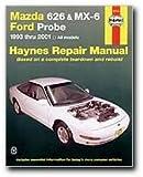 Mazda 626 & MX-6, and Ford Probe (1993-2001) Automotive Repair Manual (Haynes Repair Manual)