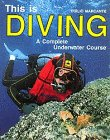 img - for This is Diving: A Complete Underwater Course book / textbook / text book