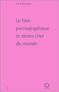Le film pornographique le moins cher du monde par Romano