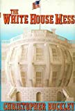 The White House Mess, Christopher Buckley, 0394549406