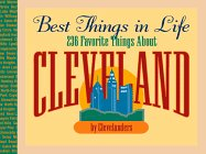 Best Things in Life: Two Hundred Thirty-Six Things About Cleveland